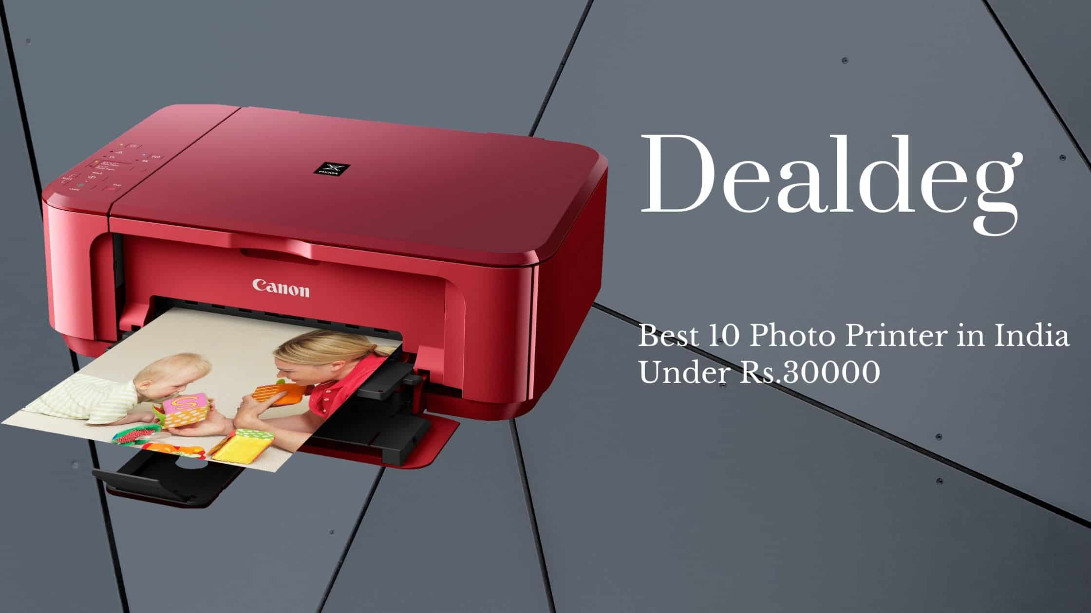 Best 10 Photo Printer Rs.30000.