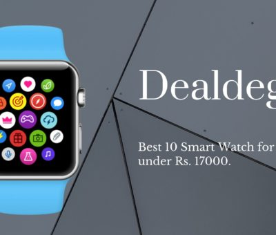 Best 10 Smart Watch for Men under Rs. 17000.