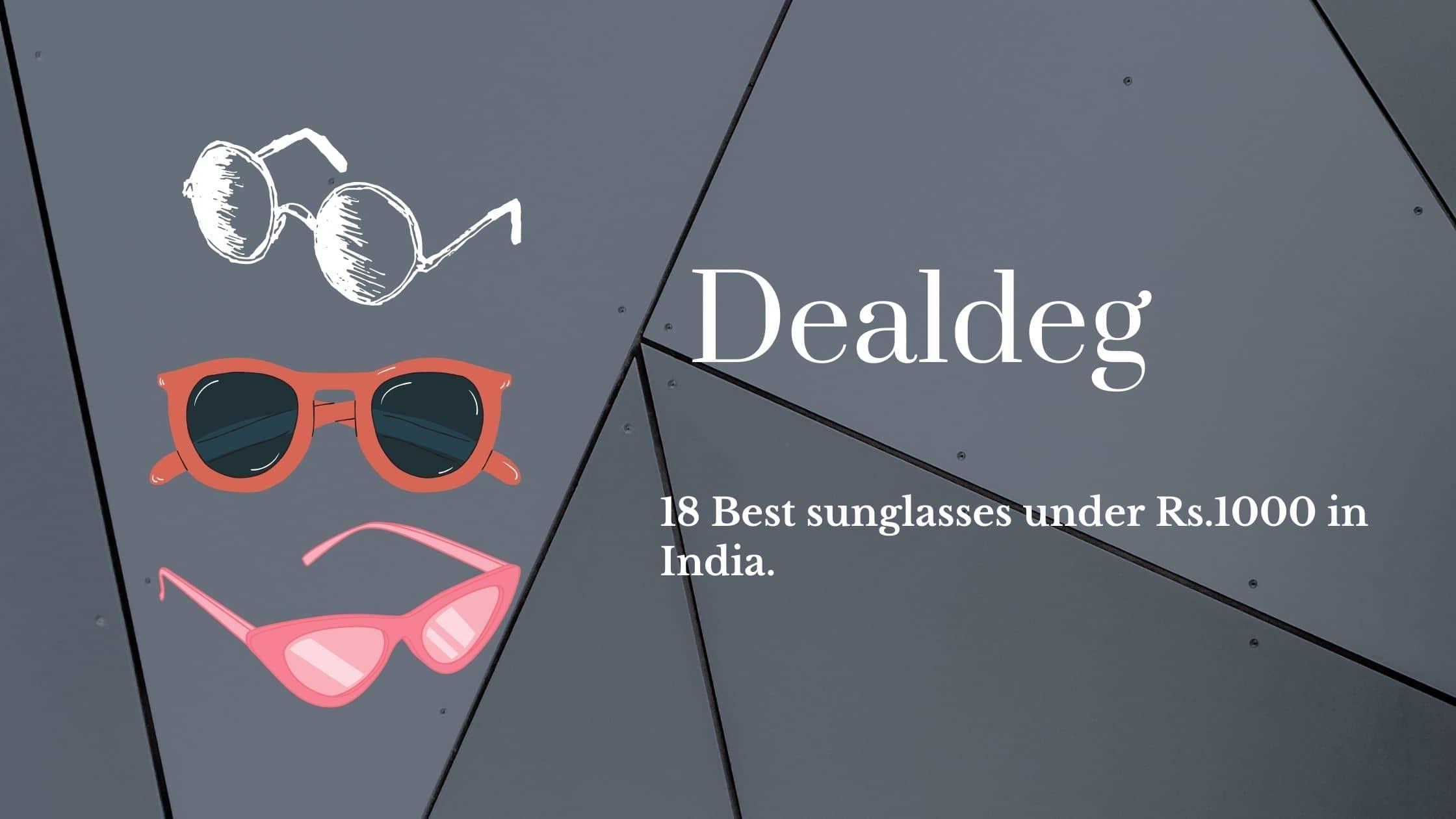 18 Best sunglasses under Rs.1000 in India.